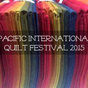 Pacific International Quilt Festival 2015